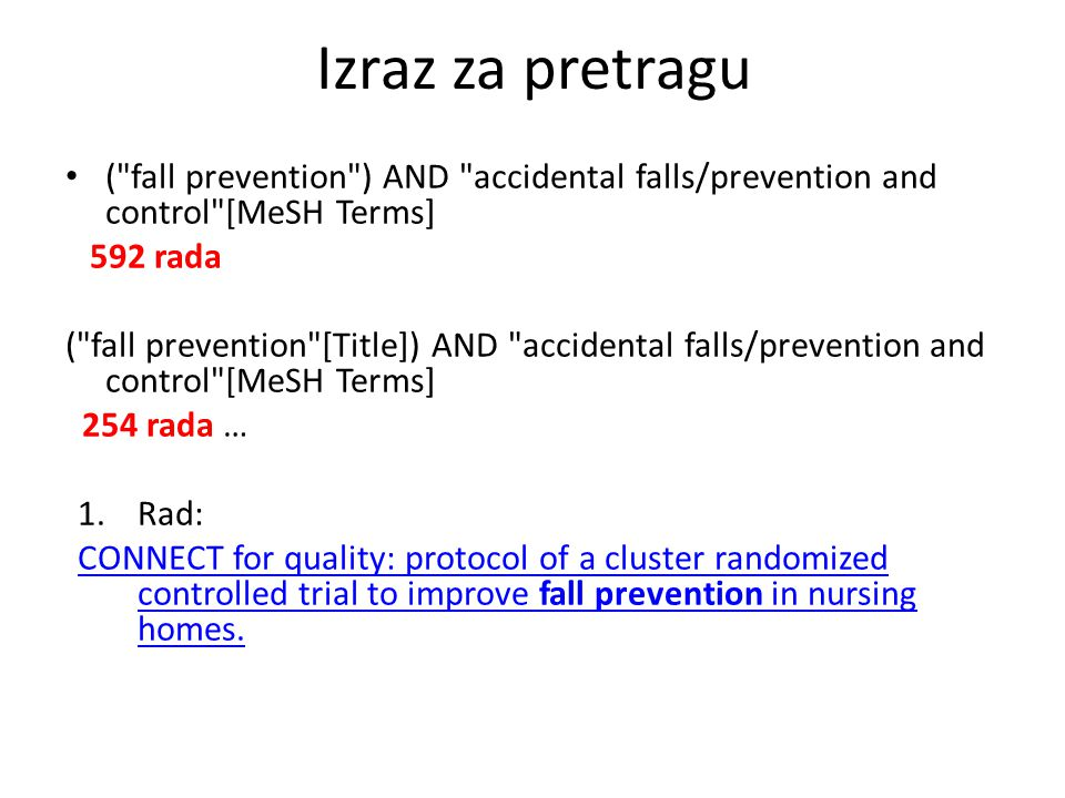 Izraz za pretragu ( fall prevention ) AND accidental falls/prevention and control [MeSH Terms] 592 rada.